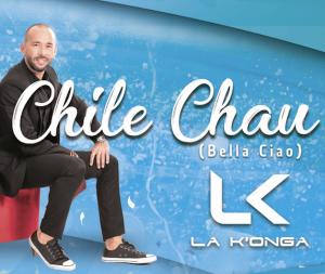 Chile Chau (Bella Ciao) – La Konga