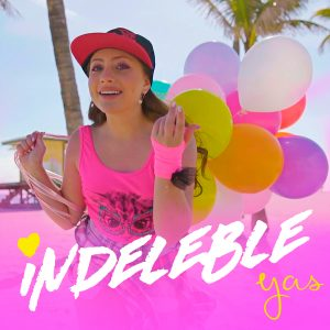 Indeleble – Yas