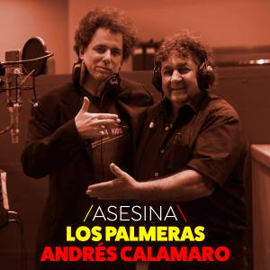 Los Palmeras ft Andres Calamaro – Asesina