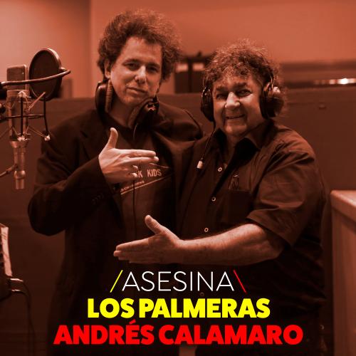 Los Palmeras ft Andres Calamaro - Asesina